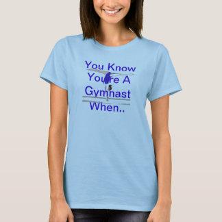 Camiseta Você sabe que você é um Gymnast quando…