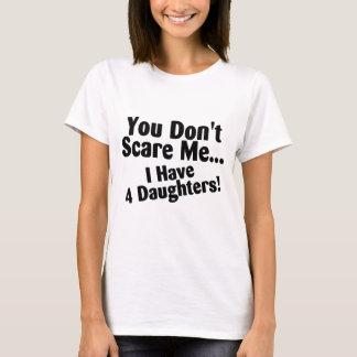 Camiseta Você susto mim eu não tenho 4 filhas