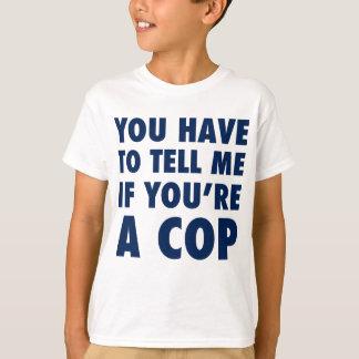 Camiseta Você tem que dizer-me se você é um chui