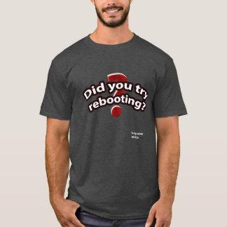 Camiseta Você tentou recarregar