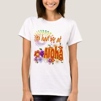 Camiseta Você teve-me em Aloha!