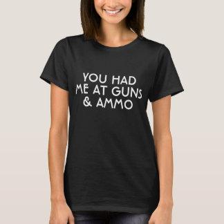 Camiseta Você teve-me em armas & em munição