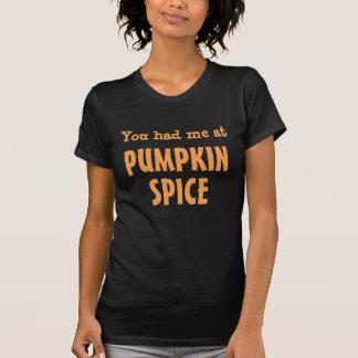 Camiseta Você teve-me na especiaria da abóbora