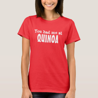 Camiseta Você teve-me no QUINOA