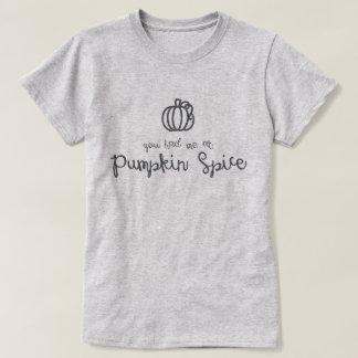 Camiseta Você teve-me no t-shirt da especiaria da abóbora