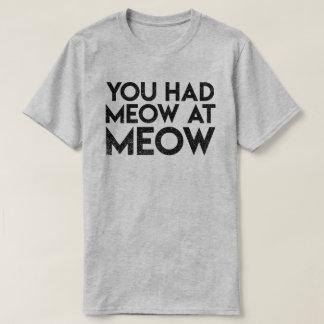 """Camiseta """"Você teve o Meow T das citações do gato no Meow"""""""