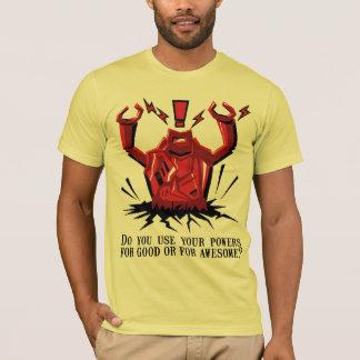 Camiseta Você usa seus poderes para bom ou para
