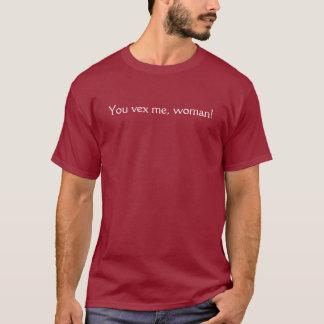 Camiseta Você vex me, mulher!