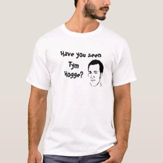 Camiseta Você viu Tym Hogge?