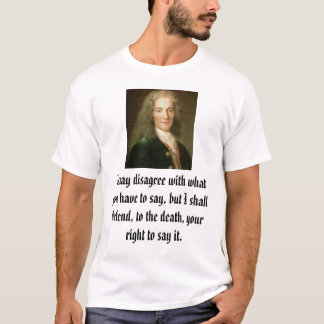 Camiseta Voltaire, eu posso discordar com o que você tem