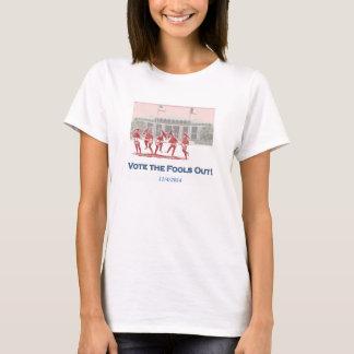 Camiseta Vote os tolos para fora! O t-shirt da mulher