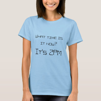 Camiseta What calcular o tempo it is now?  It's 2PM