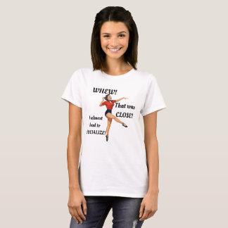 Camiseta Whew! Eu quase tive que socializar o t-shirt