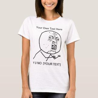 Camiseta Y U NENHUM - as senhoras couberam o t-shirt