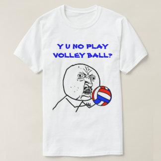 Camiseta Y U NENHUM voleibol Meme do jogo
