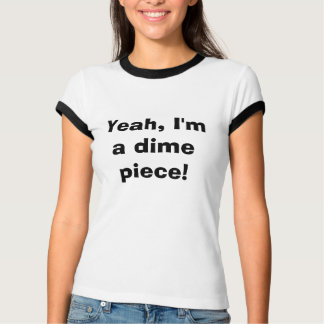 Camiseta Yeah, eu sou uma parte da moeda de dez centavos!