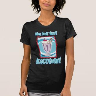Camiseta yes but first icecream