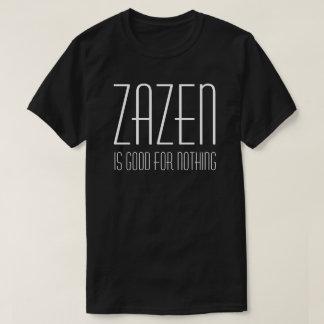 Camiseta Zazen é bom para nada meditação budista do zen