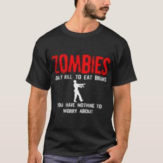 Camiseta Zombis, você não não tem nada preocupar-se