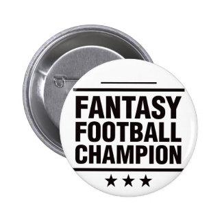 Campeão do futebol da fantasia! bóton redondo 5.08cm