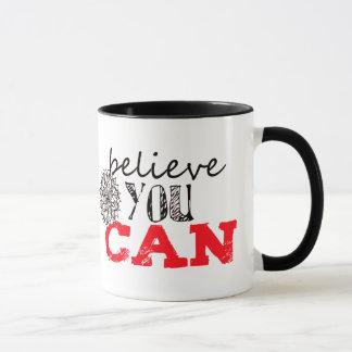 Caneca Acredite que você pode