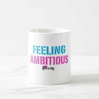 "Caneca ""ambiciosa"" de sentimento"