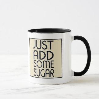 Caneca Apenas adicione algum açúcar