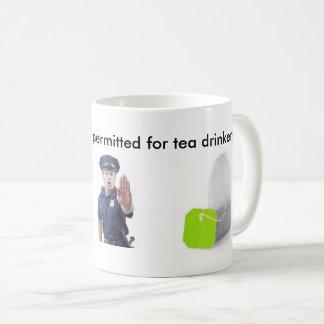 Caneca - bebedores do chá somente!