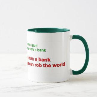 Caneca - dê a um homem um banco .....