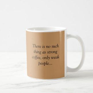 Caneca De Café 1coffee-med, lá não é nenhuma coisa como c forte…