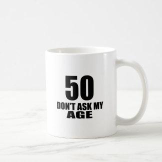 Caneca De Café 50 não peça meu design do aniversário da idade