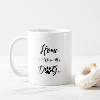 Caneca De Café A casa é o lugar onde meu cão está