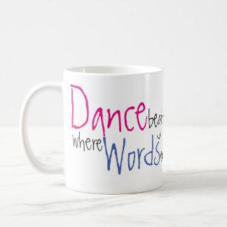 Caneca De Café A dança começa onde as palavras terminam o nome
