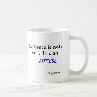 Caneca De Café A excelência não é uma habilidade.  É, atitude…