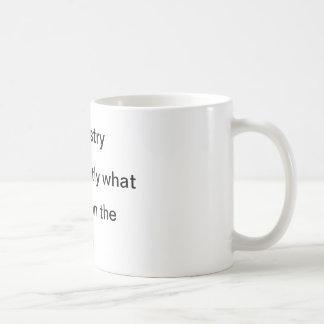 Caneca De Café A química faz exatamente o que diz