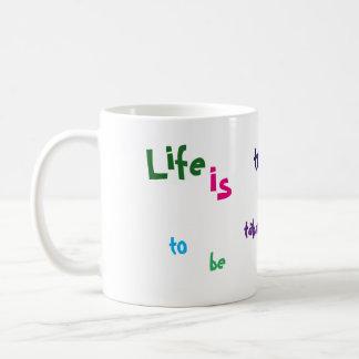 Caneca De Café A vida é demasiado importante ser tomado
