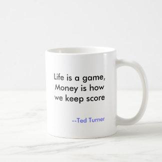 Caneca De Café A vida é um jogo, dinheiro é como nós mantemos a