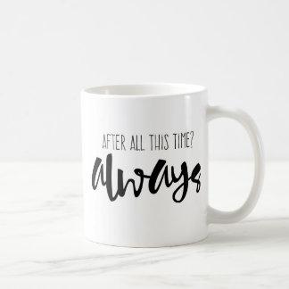 Caneca De Café Afinal esta vez? Sempre caneca, citações, café