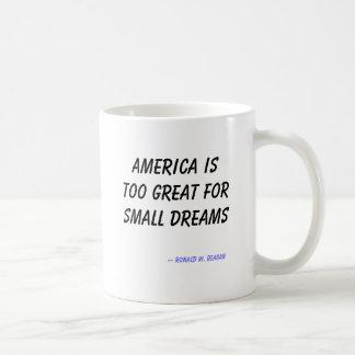 Caneca De Café América é demasiado grande para sonhos pequenos,