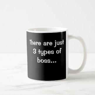 Caneca De Café Apenas 3 tipos de chefe - dizer engraçado do chefe