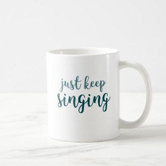 Caneca De Café Apenas mantenha cantar