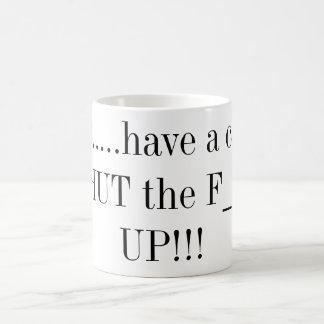 Caneca De Café Aqui ..... tenha um copo SHUT o F_ ACIMA!!!