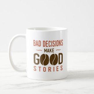 Caneca De Café As decisões más fazem boas histórias