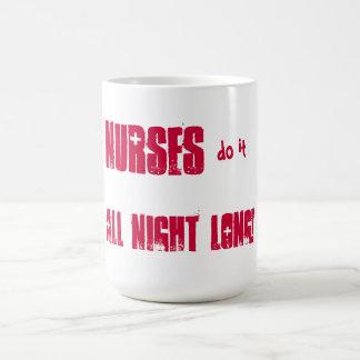 Caneca De Café As enfermeiras fazem-no toda a noite!