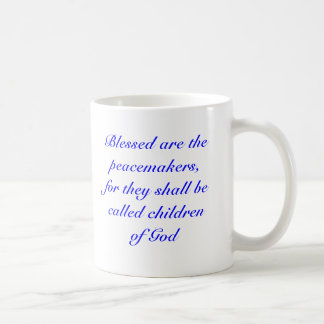 Caneca De Café Blessed é os pacificadores, porque serão…