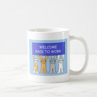 Caneca De Café Boa vinda de volta aos gatos do trabalho