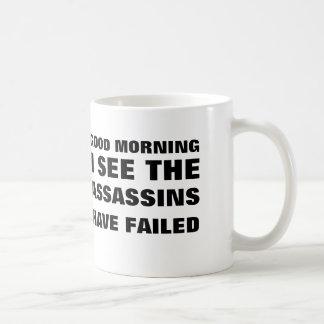 Caneca De Café Bom dia, eu ver os assassinos ter falhado