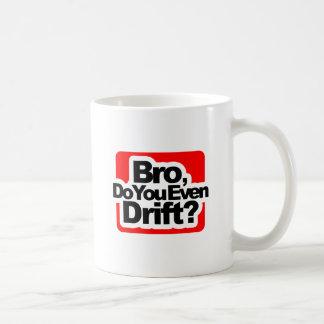 Caneca De Café Bro, você deriva mesmo?