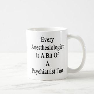 Caneca De Café Cada Anesthesiologist é um bocado de um psiquiatra