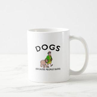 Caneca De Café cães porque as pessoas sugam